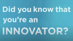 Did you know that you're an innovator?